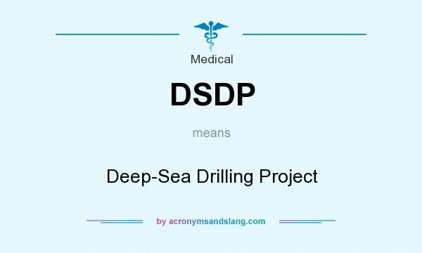 What does DSDP mean? It stands for Deep-Sea Drilling Project