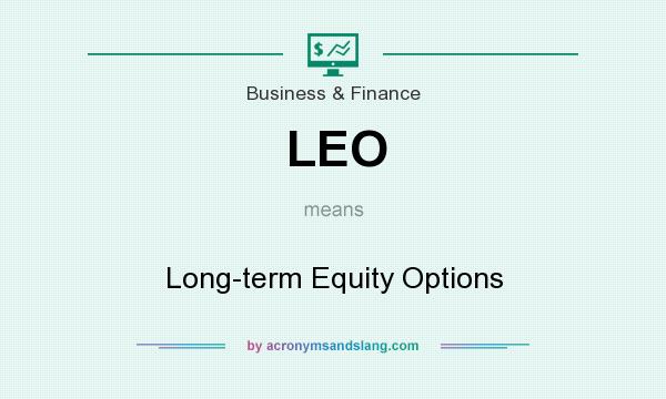 What does LEO mean? It stands for Long-term Equity Options
