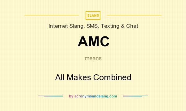 What does AMC mean? It stands for All Makes Combined