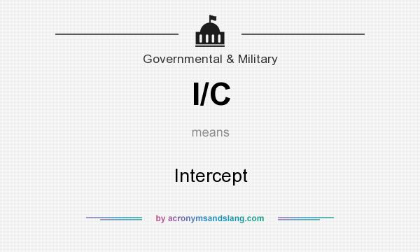 What does I/C mean? It stands for Intercept