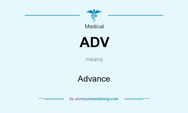 What does ADV mean? It stands for Advance