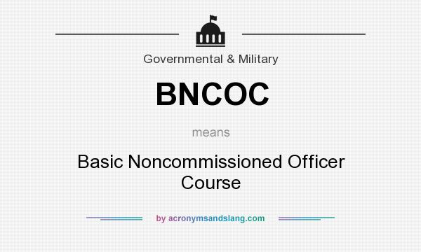 What does BNCOC mean? It stands for Basic Noncommissioned Officer Course