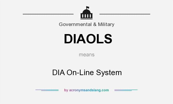 What does DIAOLS mean? It stands for DIA On-Line System