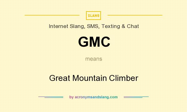 What does GMC mean? It stands for Great Mountain Climber