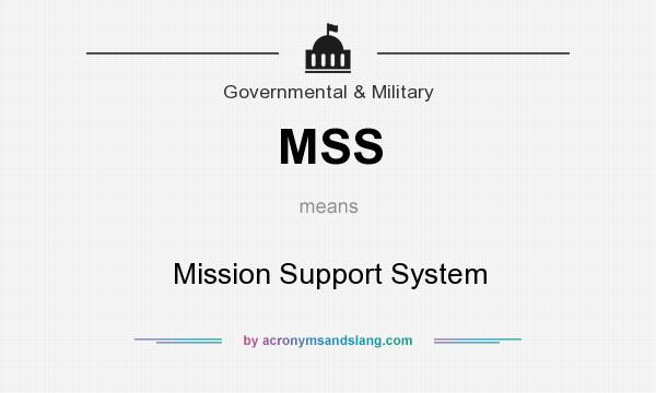 What does MSS mean? It stands for Mission Support System