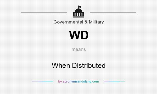What does WD mean? It stands for When Distributed
