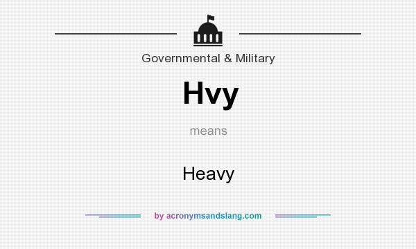 What does Hvy mean? It stands for Heavy