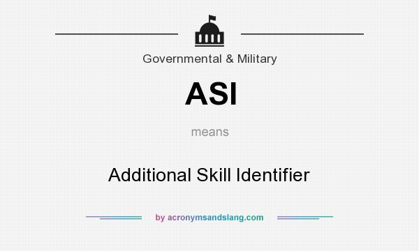What does ASI mean? It stands for Additional Skill Identifier