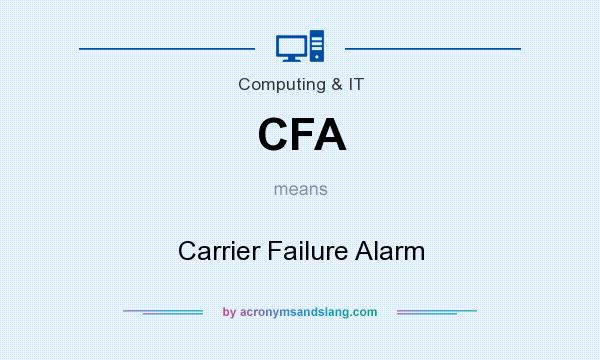 What does CFA mean? It stands for Carrier Failure Alarm