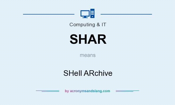 What does SHAR mean? It stands for SHell ARchive