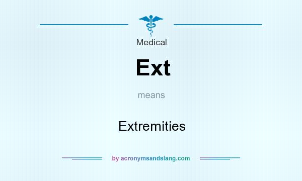 What does Ext mean? It stands for Extremities