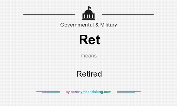 What does Ret mean? It stands for Retired