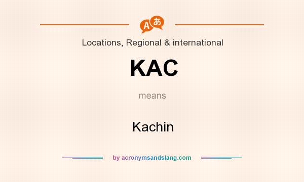 What does KAC mean? It stands for Kachin