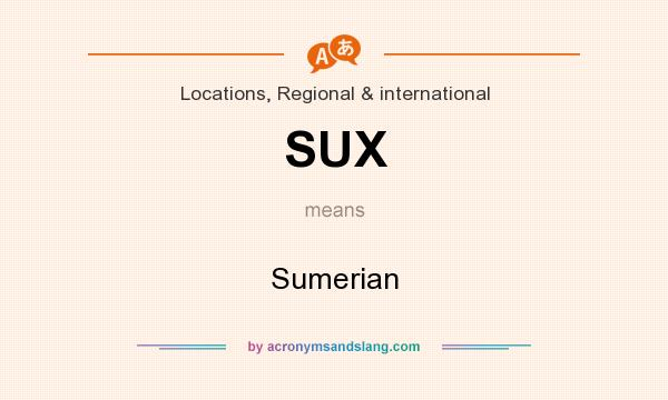 What does SUX mean? It stands for Sumerian