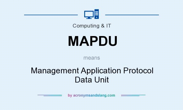 What does MAPDU mean? It stands for Management Application Protocol Data Unit