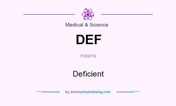 What does DEF mean? It stands for Deficient
