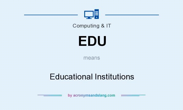 What does EDU mean? It stands for Educational Institutions