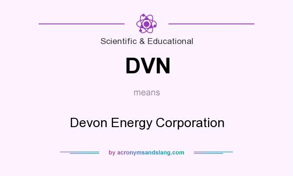 What does DVN mean? It stands for Devon Energy Corporation