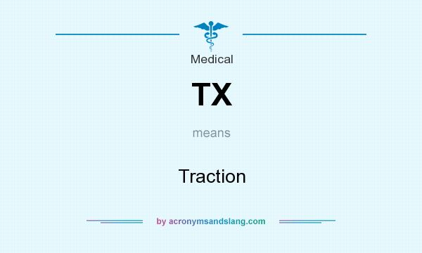 What does TX mean? It stands for Traction