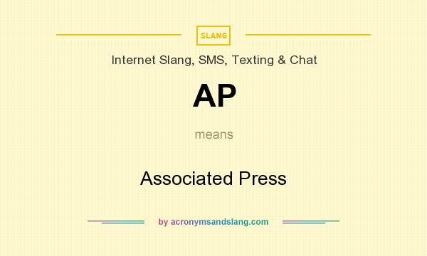 What does AP mean? It stands for Associated Press