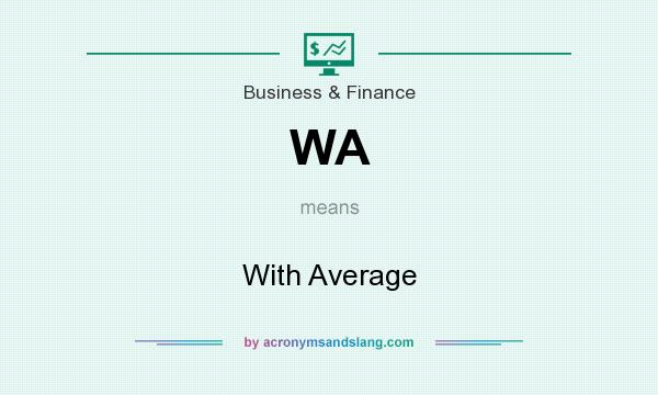 What does WA mean? It stands for With Average