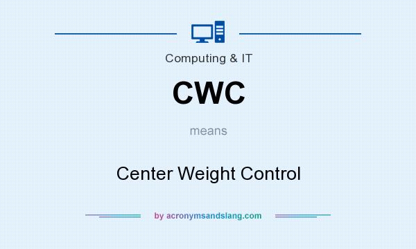 What does CWC mean? It stands for Center Weight Control