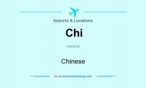 What does Chi mean? It stands for Chinese