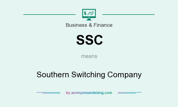 What does SSC mean? It stands for Southern Switching Company