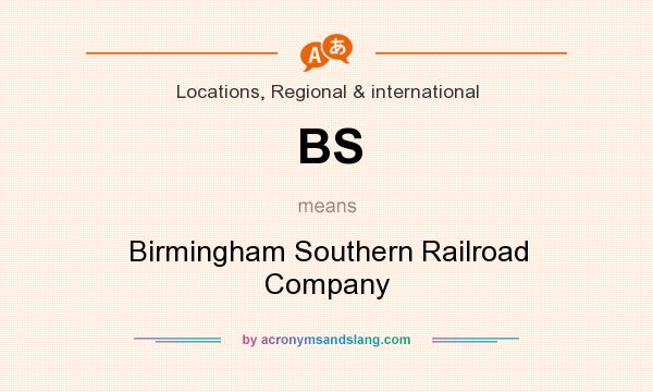 What does BS mean? It stands for Birmingham Southern Railroad Company