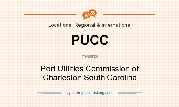 What does PUCC mean? It stands for Port Utilities Commission of Charleston South Carolina