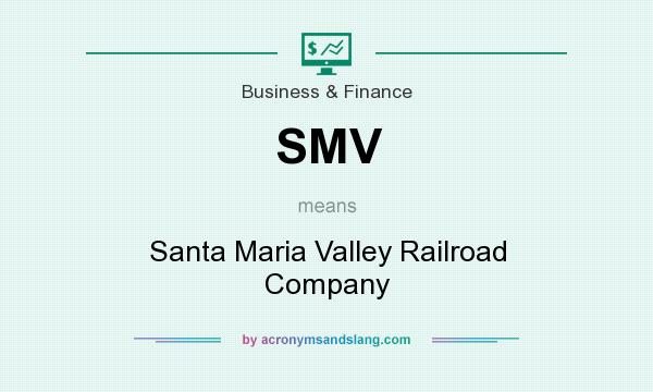What does SMV mean? It stands for Santa Maria Valley Railroad Company