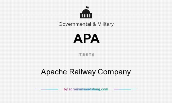 What does APA mean? It stands for Apache Railway Company