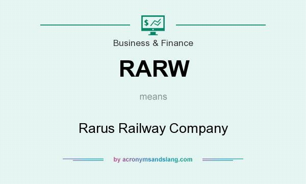 What does RARW mean? It stands for Rarus Railway Company