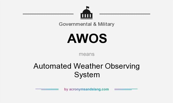 What does AWOS mean? It stands for Automated Weather Observing System