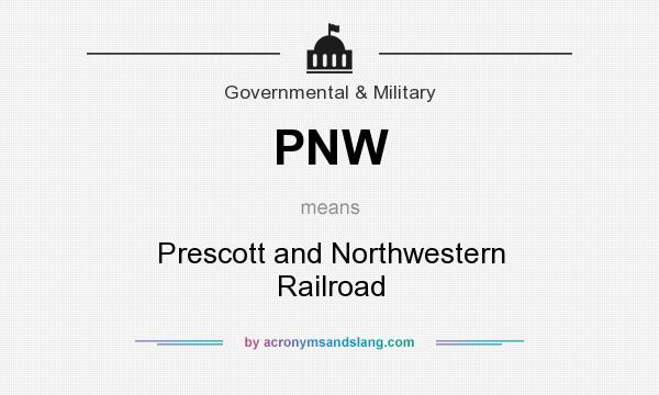 What does PNW mean? It stands for Prescott and Northwestern Railroad