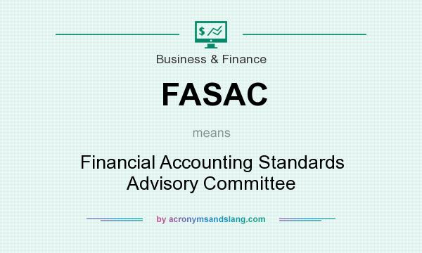 What does FASAC mean? It stands for Financial Accounting Standards Advisory Committee