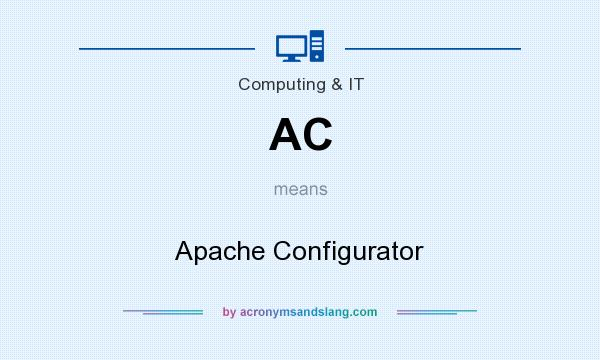 What does AC mean? It stands for Apache Configurator