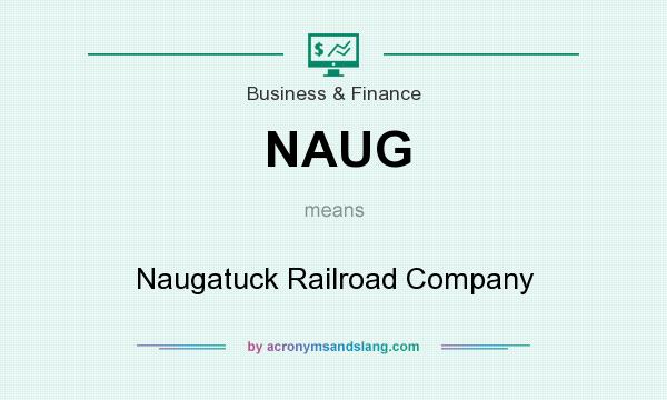What does NAUG mean? It stands for Naugatuck Railroad Company