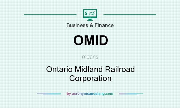What does OMID mean? It stands for Ontario Midland Railroad Corporation
