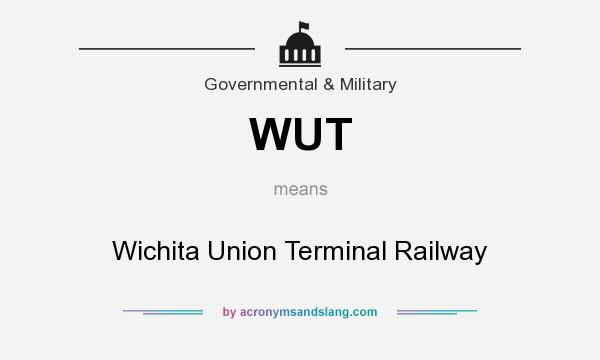 What does WUT mean? It stands for Wichita Union Terminal Railway