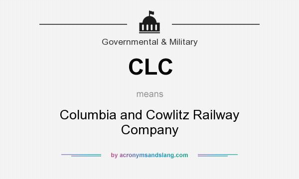 What does CLC mean? It stands for Columbia and Cowlitz Railway Company
