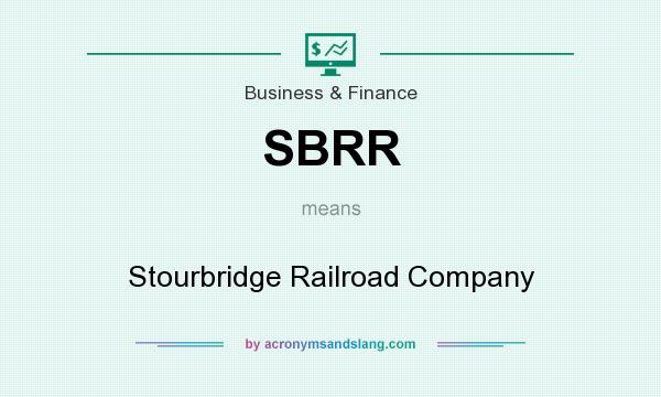What does SBRR mean? It stands for Stourbridge Railroad Company
