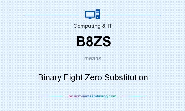 What does B8ZS mean? It stands for Binary Eight Zero Substitution