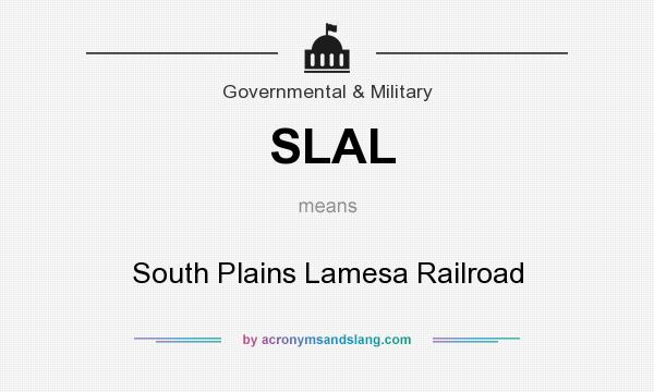 What does SLAL mean? It stands for South Plains Lamesa Railroad
