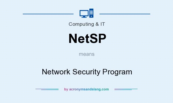 What does NetSP mean? It stands for Network Security Program