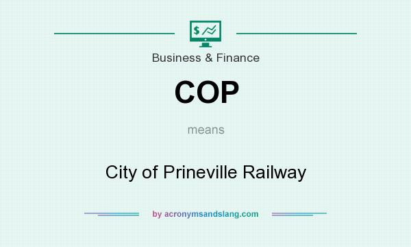 What does COP mean? It stands for City of Prineville Railway