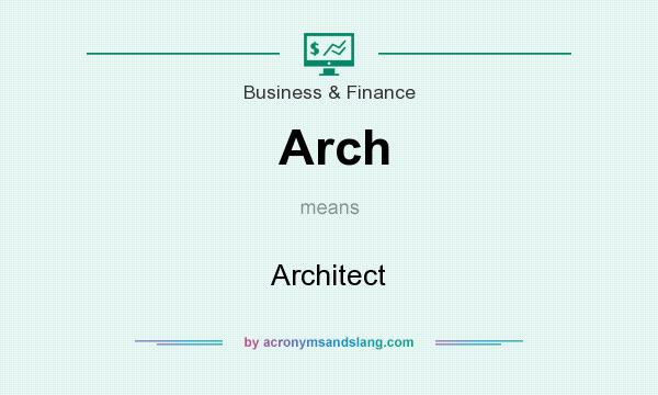 What does Arch mean? It stands for Architect