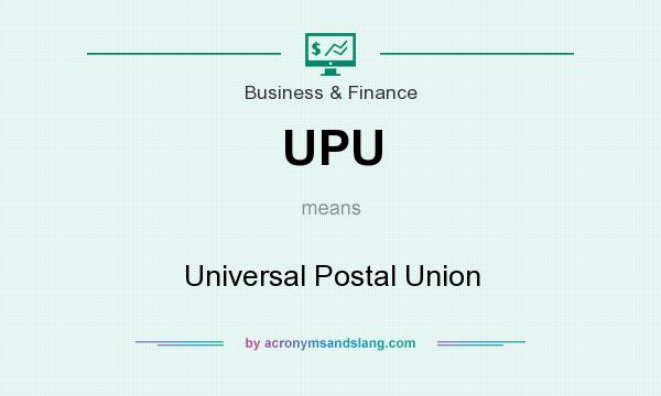 What does UPU mean? It stands for Universal Postal Union
