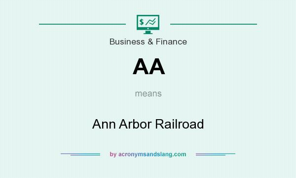 What does AA mean? It stands for Ann Arbor Railroad