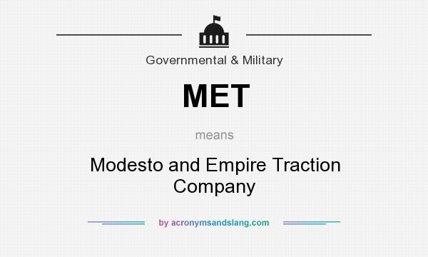 What does MET mean? It stands for Modesto and Empire Traction Company